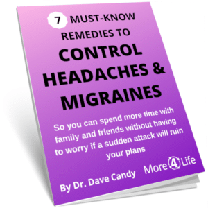 Headache and Migraine Relief More 4 Life St. Louis MO 63011 Gladly Serving Ballwin, Manchester, Chesterfield, Des Peres, Ellisville, and St. Louis & St. Charles Counties. Written by headache & migraine specialist, Dr. Dave Candy. Find A Headache & Migraine Specialist Near Me
