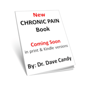 Chronic Pain Book - Coming Soon - By Dr. Dave Candy