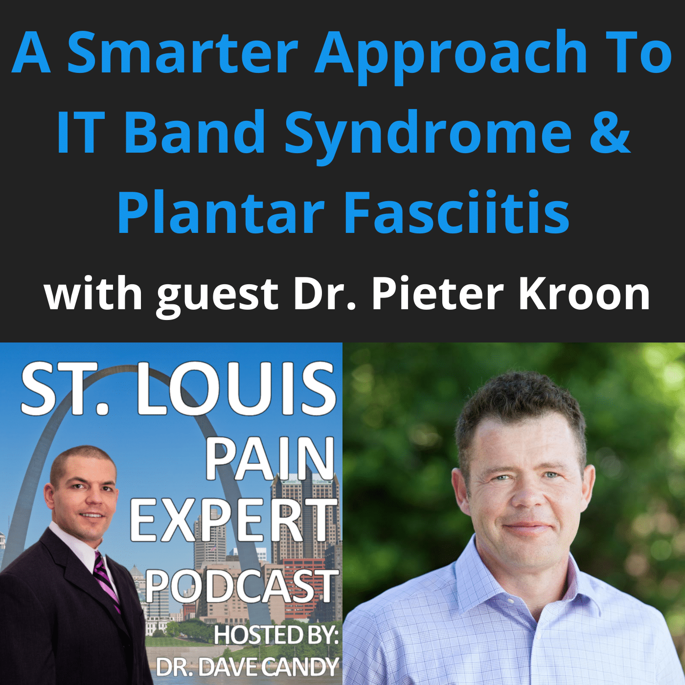 IT Band Syndrome & Plantar Fasciitis with Dr. Pieter Kroon