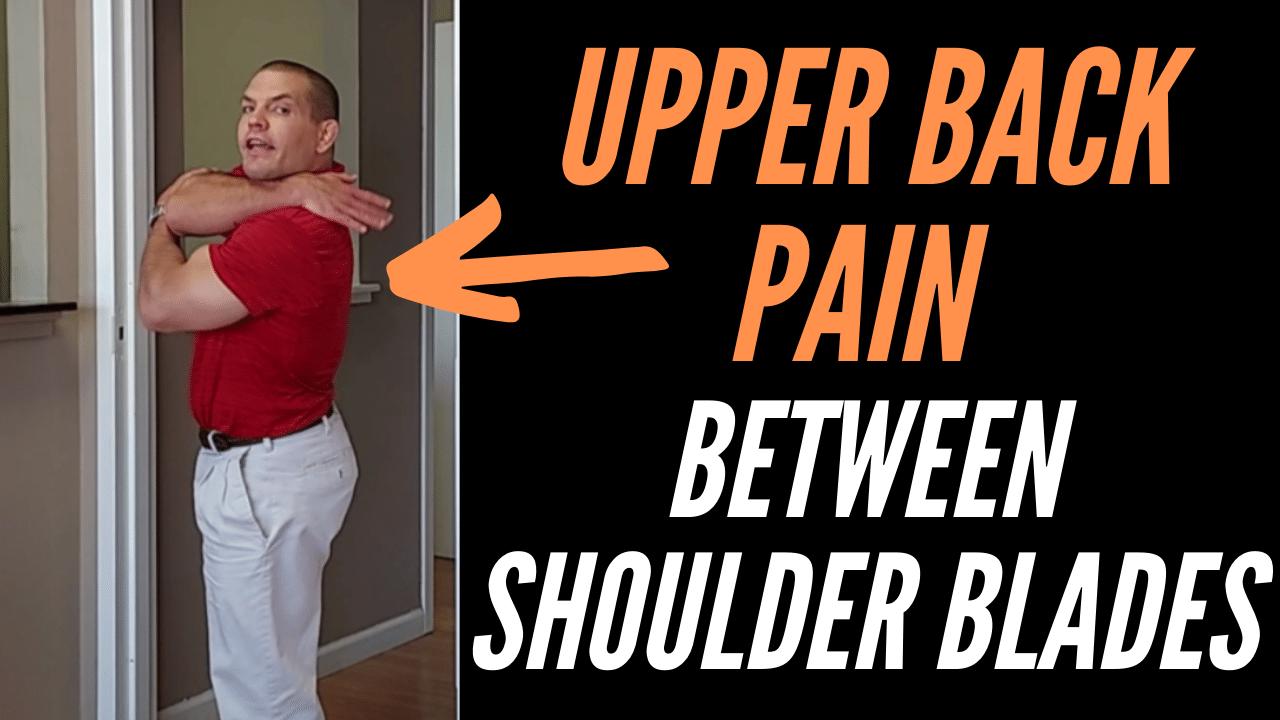 Upper Back Pain Between Shoulder Blades