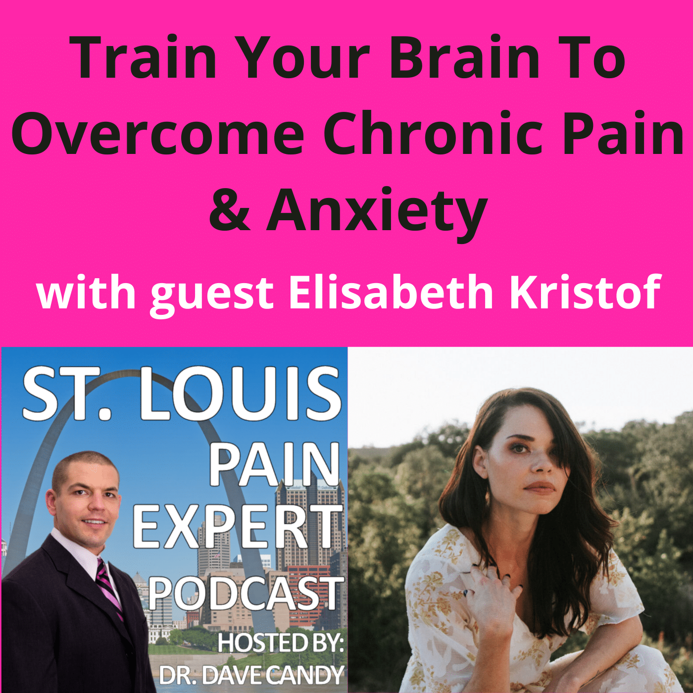 St. Louis Pain Expert Podcast Train Your Brain To Overcome Chronic Pain with guest Elisabeth Kristof