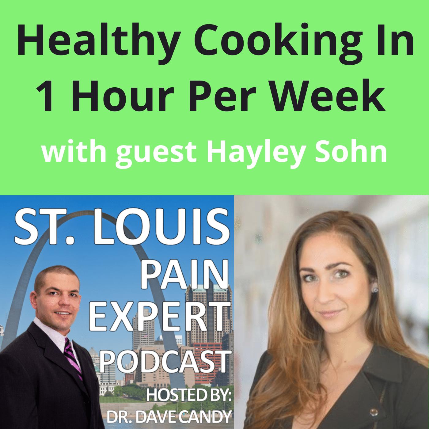 Healthy Cooking In 1 Hour Per Week with guest Hayley Sohn